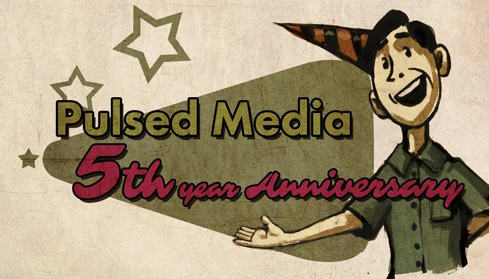 Pulsed Media 5th year Anniversary!