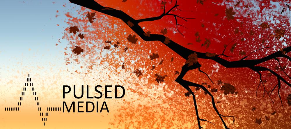 Pulsed Media Newsletter: Fall heading